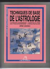 TECHNIQUES DE BASE DE L'ASTROLOGIE / IRENE ANDRIEU / L'AGE DU VERSEAU / 1991