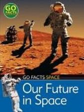 Go Facts Space - Our Future In Space