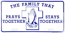 The Family that Prays together Stays together license plate
