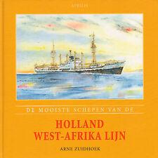 DE MOOISTE SCHEPEN VAN DE HOLLAND-WEST-AFRIKA LIJN - Arne Zuidhoek