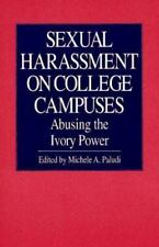 Sexual Harassment on College Campuses: Abusing the Ivory Power (SUNY Series in t