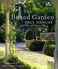 The Boxed Garden: Designs for Small Spaces by Paul Bangay (Paperback, 2007)