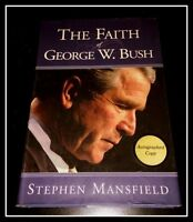 AUTOGRAPHED SIGNED The Faith Of George Bush by Stephen Mansfield COA FREE SHIP!