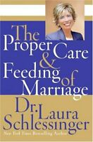 The Proper Care and Feeding of Marriage by Laura Schlessinger