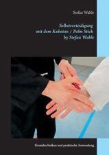 Selbstverteidigung Mit Dem Kubotan / Palm Stick by Stefan Wahle, Paperback by...