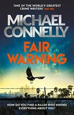 Fair Warning: The Most Gripping and Original Thriller Yo... by Connelly, Michael