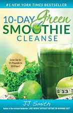 NEW 10-Day Green Smoothie Cleanse: Lose Up to 15 Pounds by JJ Smith, Paperback