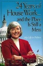 Signed 24 Years of House Work and the Place Is Still a Mess by Pat Schroeder