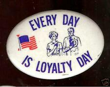 Every Day is LOYALTY DAY old pin MAY 1