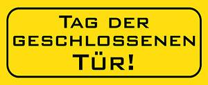Tag der geschlossenen Tür Blechschild Schild gewölbt Tin Sign 10 x 27 cm K1667