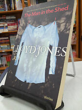 The Man in the Shed: Selected Stories by Lloyd Jones (Paperback, 2009)
