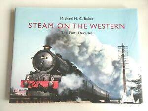 Steam On The Western: The Final Decades Michael Baker Hardback 2010 Railways