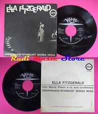 LP 45 7'' ELLA FITZGERALD Desafinado Stardust bossa nova 1962 italy no cd mc dvd