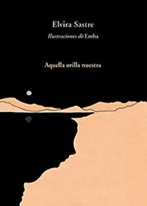Libro en fisico Aquella orilla nuestra por Elvira Sastre