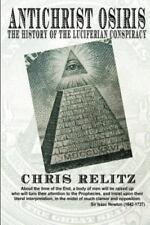 Antichrist Osiris: The History of the Luciferian Conspiracy (Paperback or Softba