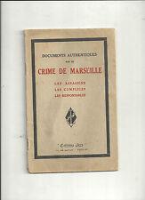 Documents authentiques sur le Crime de Marseille Assassins Complices ... REF E34
