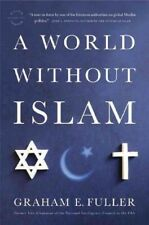 New ListingBook - Religion - A World Without Islam by Graham E. Fuller - Hardcover