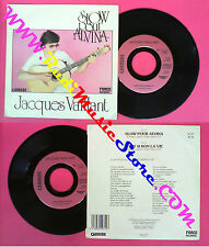 LP 45 7'' JACQUES VAILLANT Slow pour alvina C'est si bon la vie no cd mc dvd