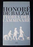 TEORIA DEL CAMMINARE - HONORE' DE BALZAC - (ELLINT) FUORI COMMERCIO