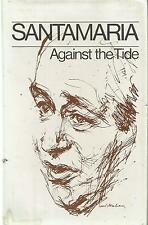 Against the Tide by B A Santamaria 1981 First Edition Hc Foreword by Muggeridge