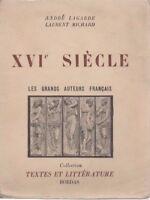 XVIe SIECLE, LES GRANDS AUTEURS FRANCAIS, par LAGARDE et MICHARD, BORDAS