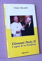 Giovanni Paolo II i segreti di un pontificato Bucarelli Edimond