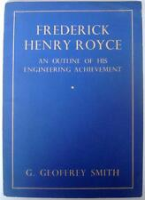 FREDERICK HENRY ROYCE AN OUTLINE OF HIS ENGINEERING ACHIEVEMENT SMITH CAR BOOK