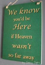 Heaven Wasn't So Far Away Memorial Family Shabby Rustic Wooden Timber Sign