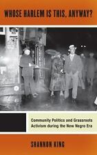 Whose Harlem Is This, Anyway? : Community Politics and Grassroots Activism Du...