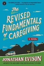 The Revised Fundamentals of Caregiving: A Novel by Jonathan Evison Paperback