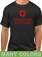 Orgasm Donor #2 Shirt Rude Humor Medical Satire Funny Sayings Slogans Statements