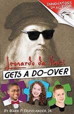 Leonardo da Vinci Gets a Do-Over Innovators in Action)