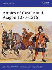 Armies of Castile and Aragon 1370-1516 (Men-at-Arms) by John Pohl | Paperback Bo