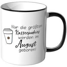 "JUNIWORDS Tasse ""Die größten Kaffeejunkies - August geboren"" Geschenk Geburtstag"