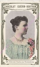 Chromo CHOCOLAT GUéRIN BOUTRON Princesse Pauline Wurtemberg n 327 /500