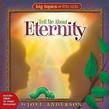 Tell Me About Eternity (Big Topics for Little Kids) by Joel Anderson