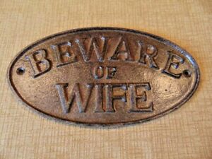 "Cast Iron Sign ""Beware of Wife"" Oval Plaque Rustic Brown Wrought Shabby the"