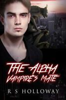 Alpha Vampire's Mate : A Paranormal Romance Bundle, Paperback by Holloway, R....