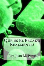 Que Es el Pecado Realmente by Juan Perez (2016, Paperback)