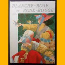 BLANCHE-ROSE ET ROSE-ROUGE suivi de BLANCHE-NEIGE Grimm Fontana 1967