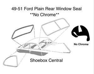 New 1949 1950 1951 Ford Plain Rear Window Rubber Weatherstripping Seal