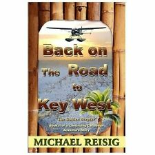 Back on the Road to Key West by Michael Reisig (2013, Paperback)