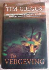 Tim Griggs DE VERGEVING Wereldwijde bestseller over de kracht van liefde ROMAN