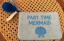 Wristlet PART TIME MERMAID Blue NWT Cosmetic Bag GREAT GIFT