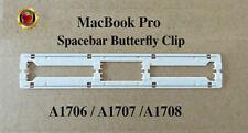  MacBook Pro Keys SPACEBAR BUTTERFLY CLIP/ MECHANISM A1706 / A1707 / A1708  