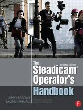 THE STEADICAM OPERATOR'S HANDBOOK - HOLWAY, JERRY/ HAYBALL, LAURIE WHITE - NEW P