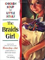 Chicken Soup for Little Souls: The Braids Girl (Chicken Soup for the Soul) Mc...