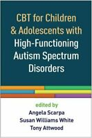 CBT for Children and Adolescents with High-Functioning Autism S... 9781462527007
