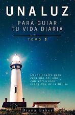 Una Luz Para Guiar Tu Vida Tomo 2 : Devocionales para cada día del año con...
