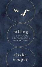 Falling : A Daughter, a Father, and a Journey Back by Elisha Cooper (2016, Hardc